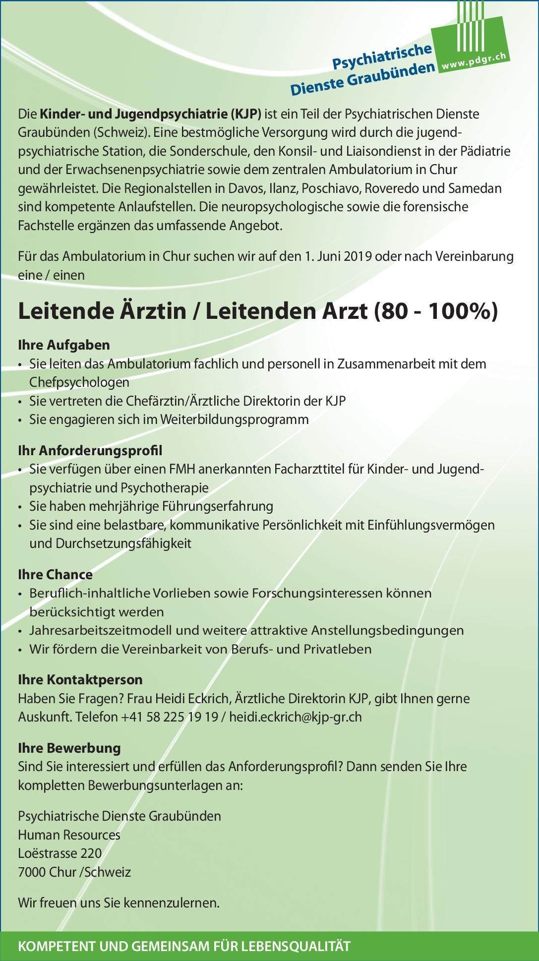 Psychiatrische Dienste Graubünden Leitende Ärztin / Leitender Arzt für Kinder- und Jugendpsychiatrie und Psychotherapie Kinder- und Jugendpsychiatrie und -psychotherapie Ärztl. Leiter